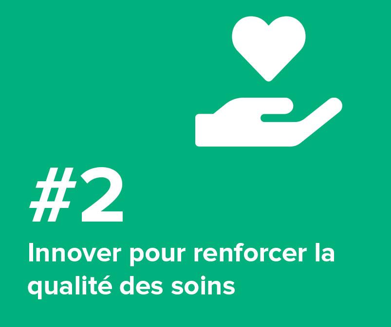 #2 Innover pour renforcer la qualité des soins